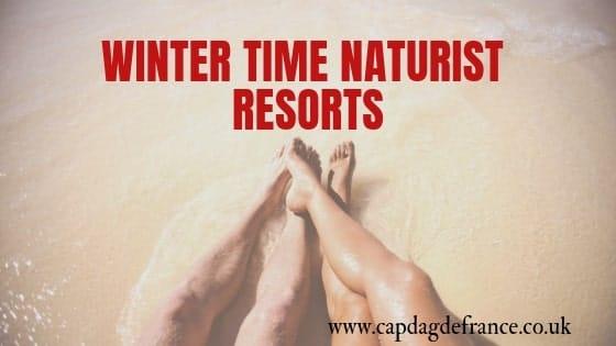 Winter time naturist resorts